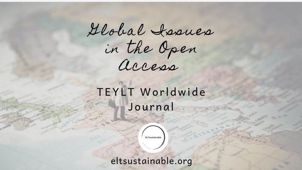 Global Issues in the Open Access TEYLT Worldwide Journal