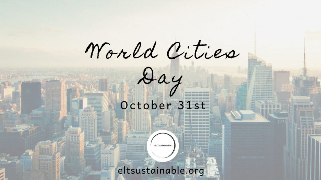 October 31st: World Cities Day
