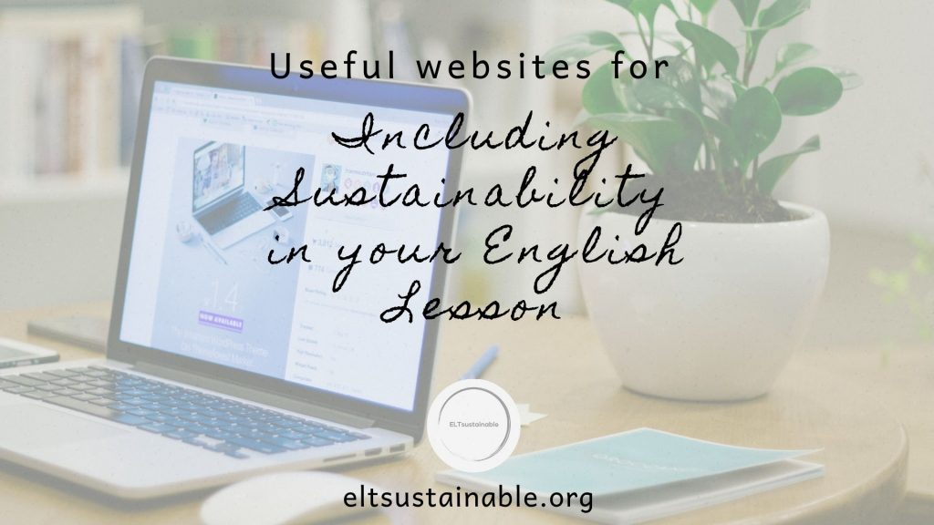 Useful Websites for Including Sustainability in your English Lesson