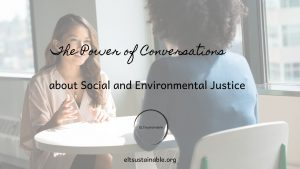 conversations about social and environmental justice