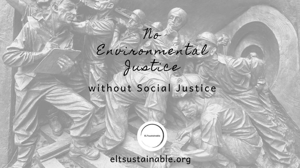 No Environmental Justice without Social Justice