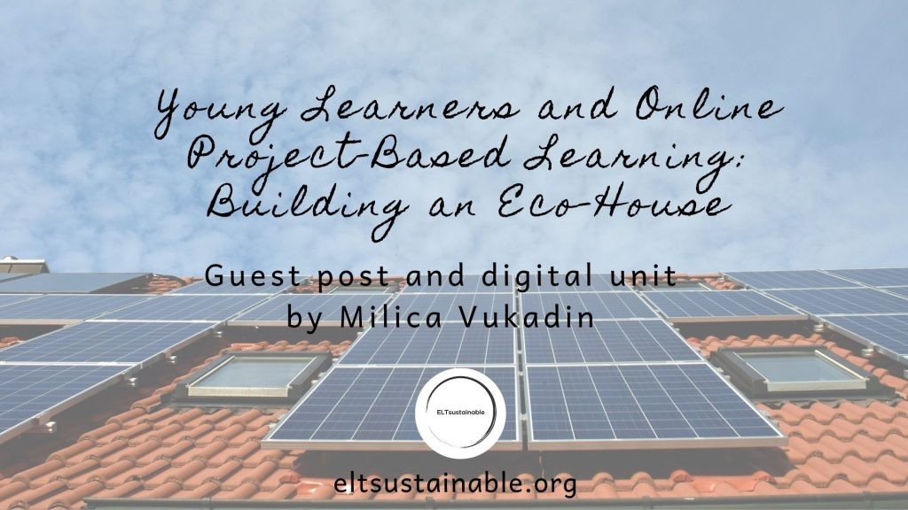 Young Learners and Online Project-Based Learning: Building an Eco-House